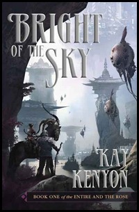 Interesting Words: Bright of the Sky by Kay Kenyon