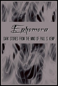 Interesting Words: Ephemera by Paul S. Kemp
